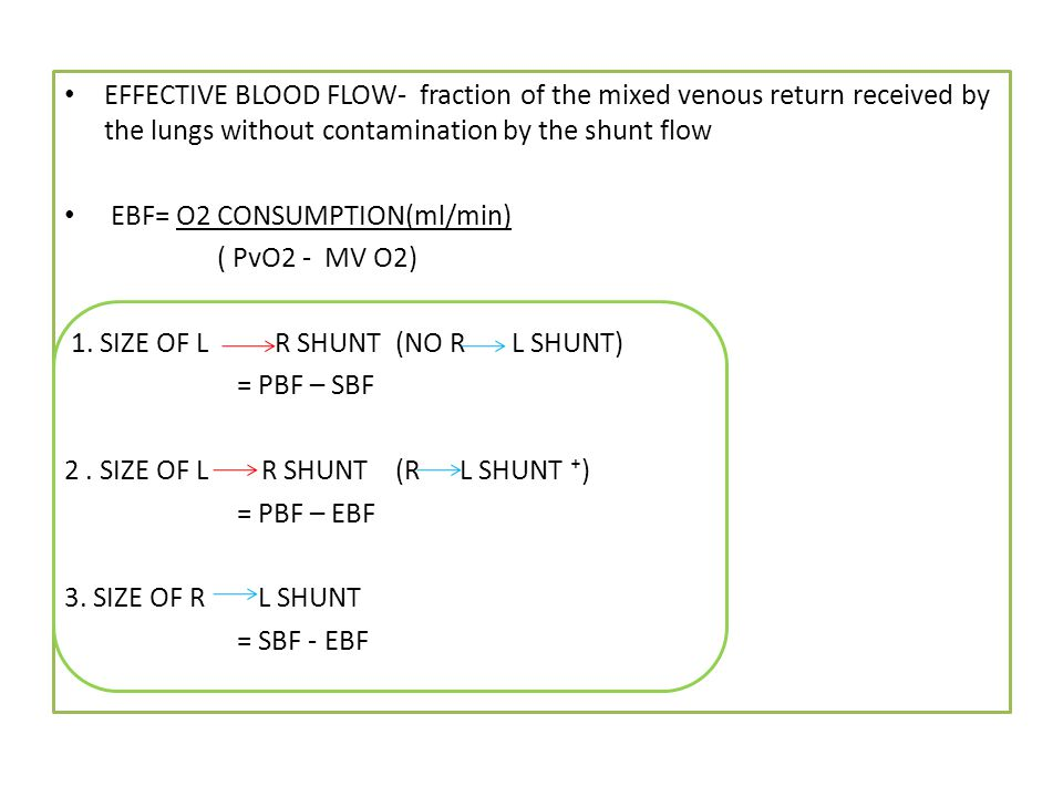 EFFECTIVE BLOOD FLOW- fraction of the mixed venous return received by the lungs without contamination by the shunt flow