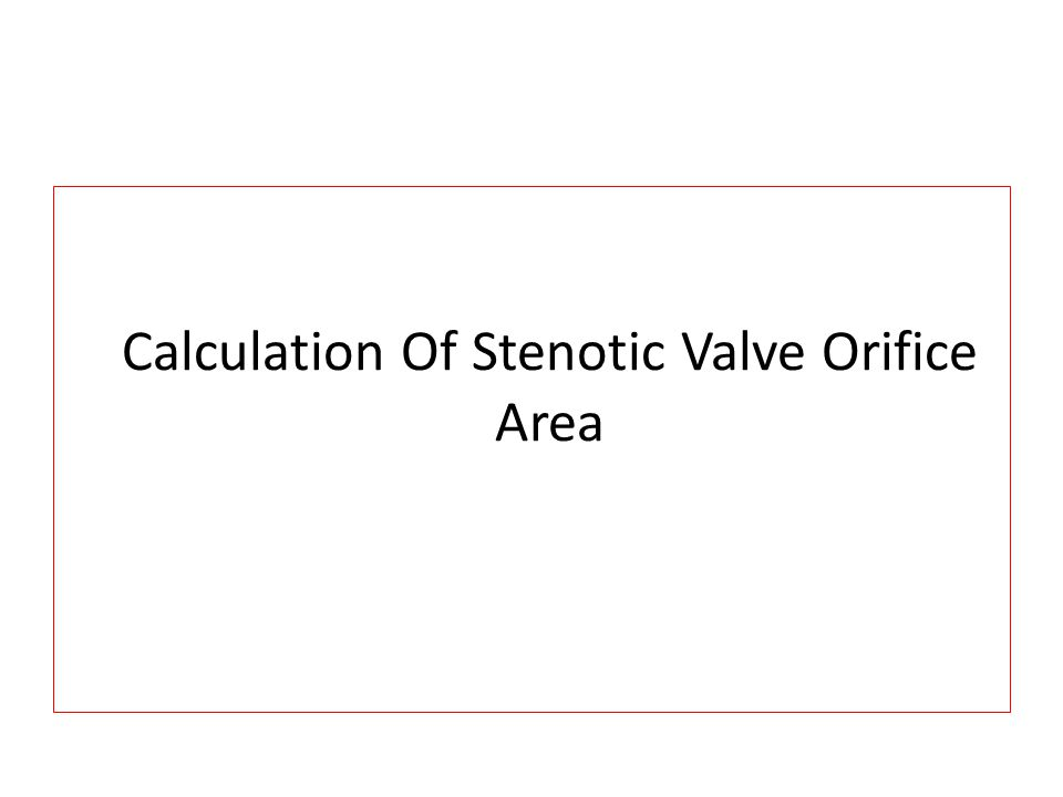 Calculation Of Stenotic Valve Orifice Area