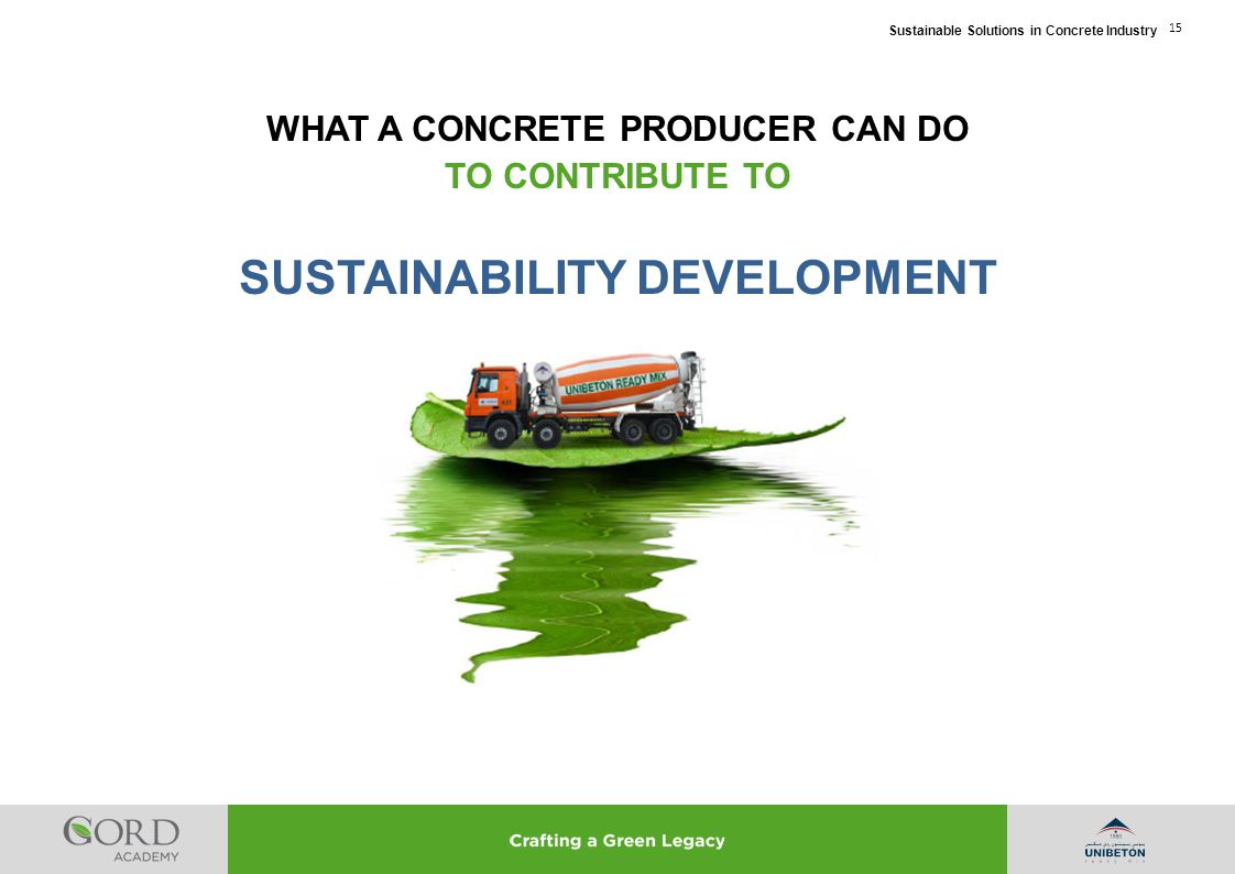 WHAT A CONCRETE PRODUCER CAN DO SUSTAINABILITY DEVELOPMENT