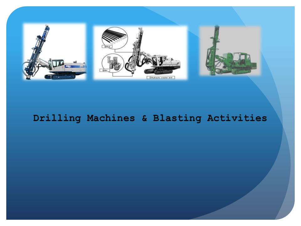 Drilling Machines & Blasting Activities