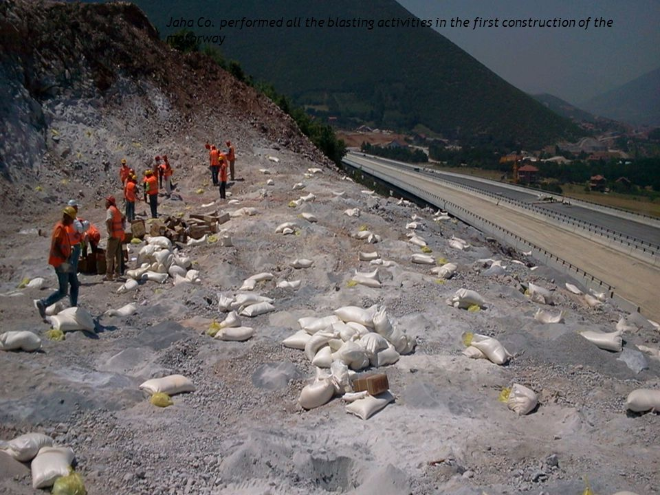 Jaha Co. performed all the blasting activities in the first construction of the motorway
