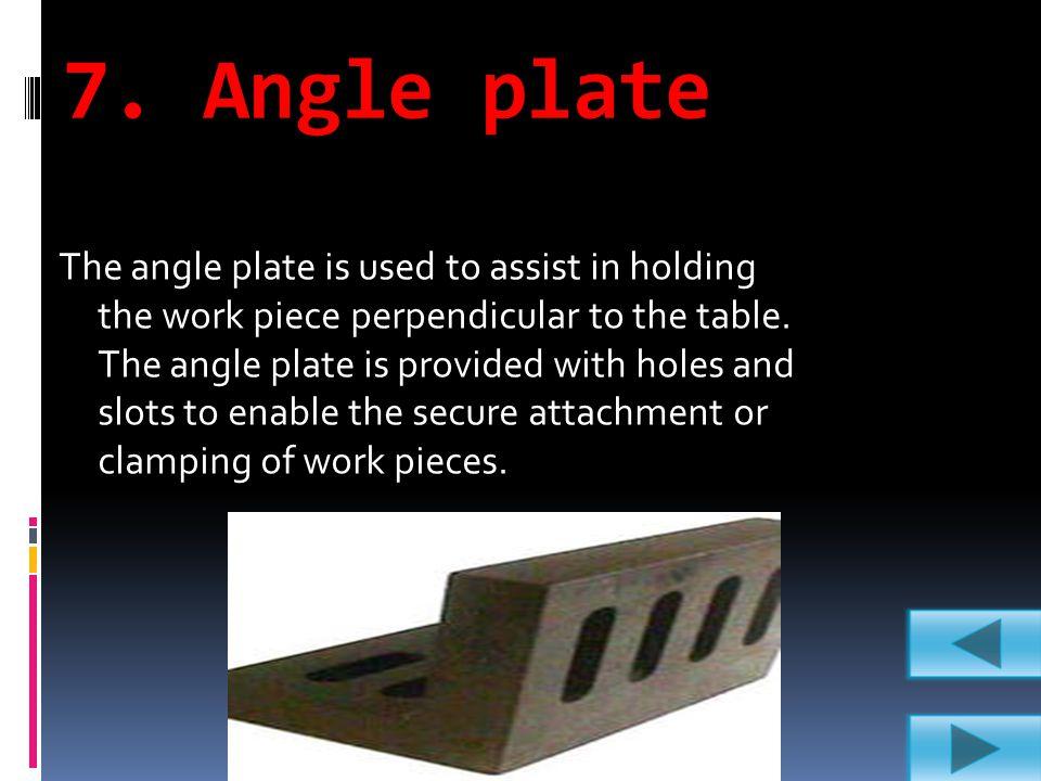 7. Angle plate
