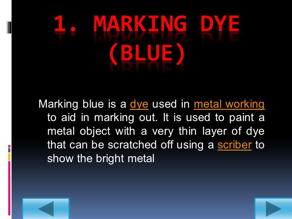 1. Marking DYE (blue)