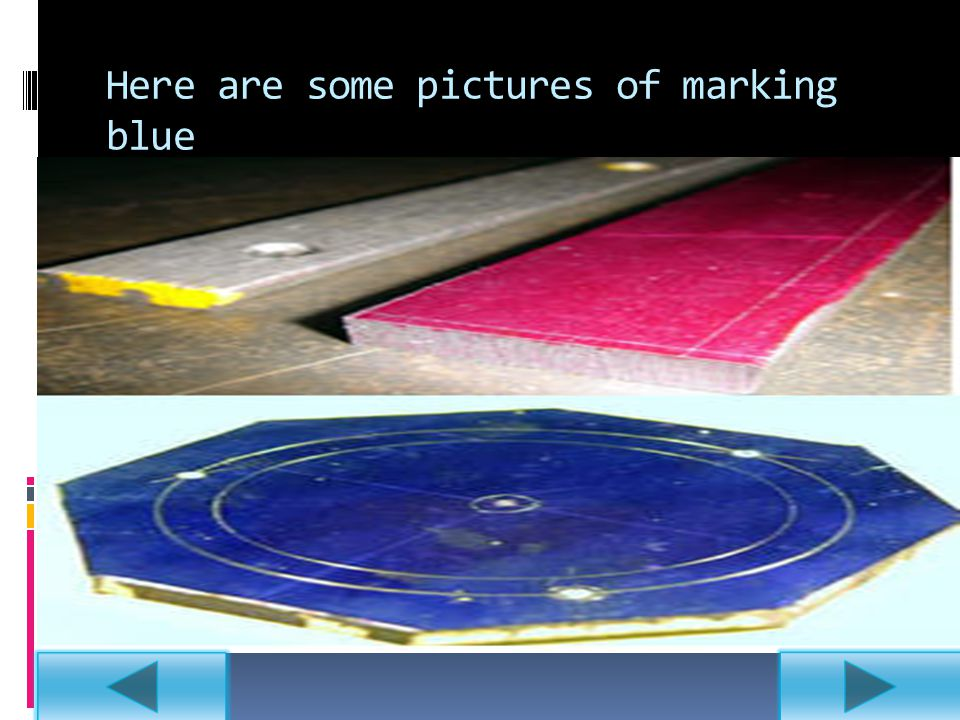 Here are some pictures of marking blue