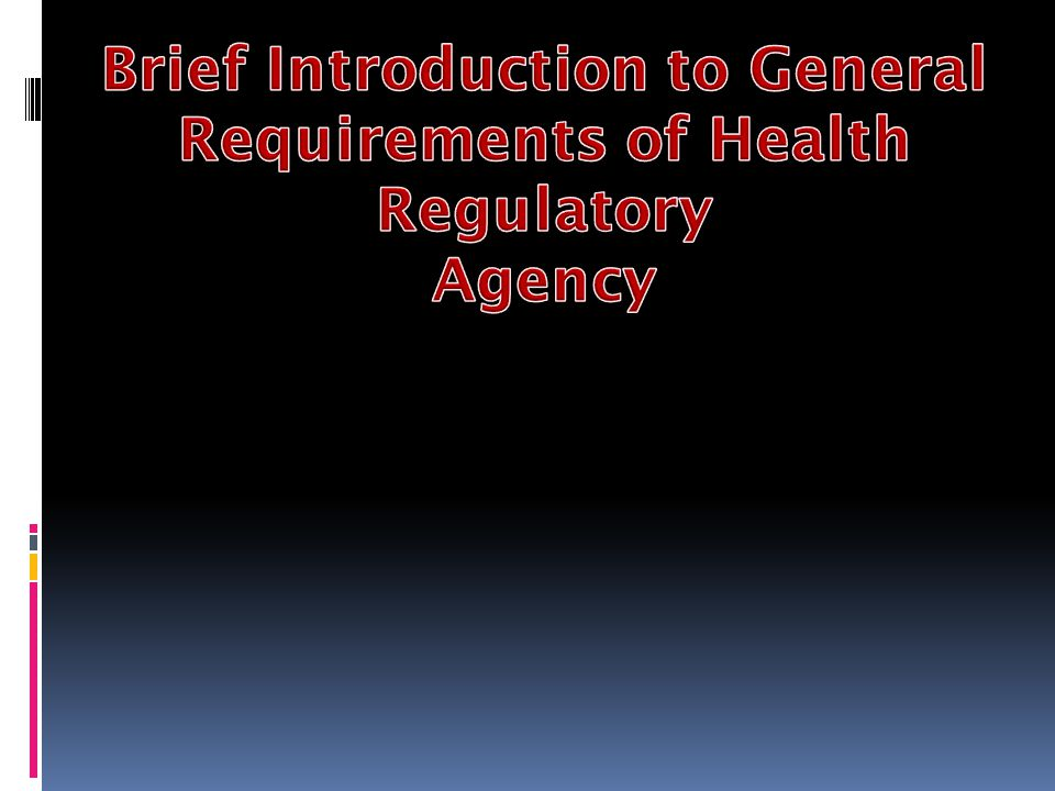 Brief Introduction to General Requirements of Health Regulatory Agency