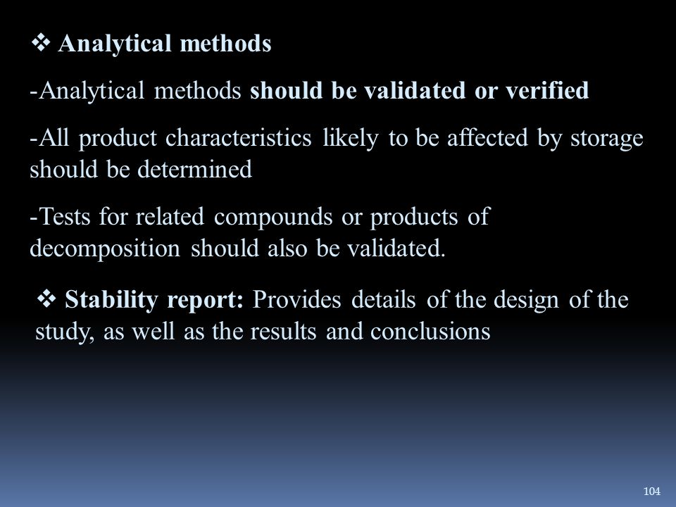 Analytical methods Analytical methods should be validated or verified.