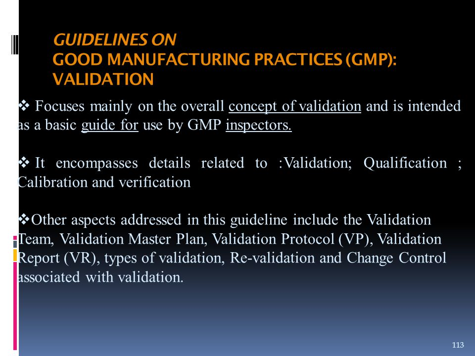 GUIDELINES ON GOOD MANUFACTURING PRACTICES (GMP): VALIDATION