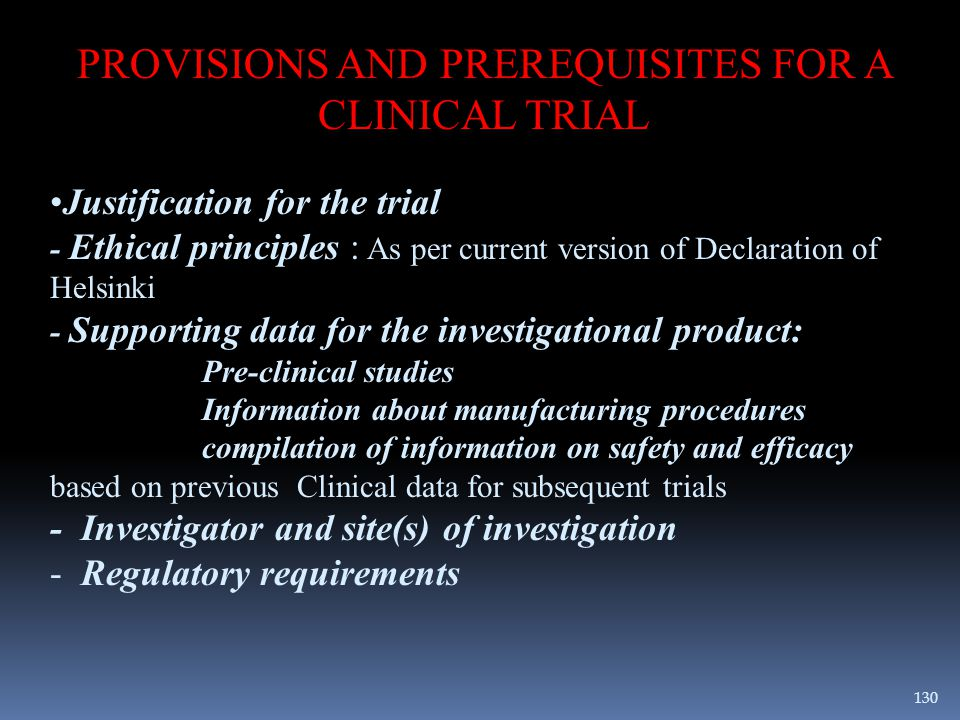 PROVISIONS AND PREREQUISITES FOR A CLINICAL TRIAL