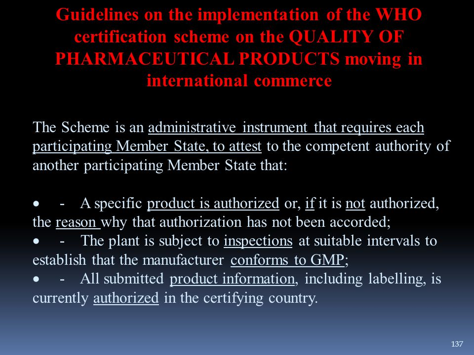 Guidelines on the implementation of the WHO certification scheme on the QUALITY OF PHARMACEUTICAL PRODUCTS moving in international commerce