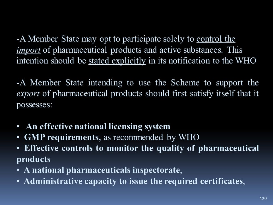 A Member State may opt to participate solely to control the import of pharmaceutical products and active substances. This intention should be stated explicitly in its notification to the WHO