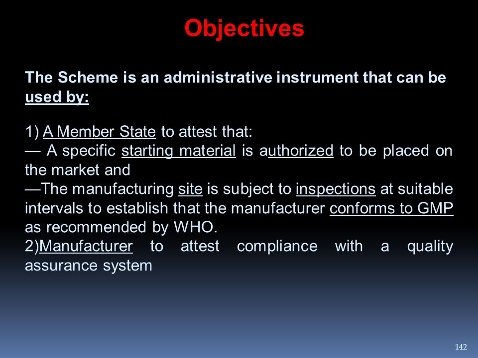 Objectives The Scheme is an administrative instrument that can be used by: 1) A Member State to attest that: