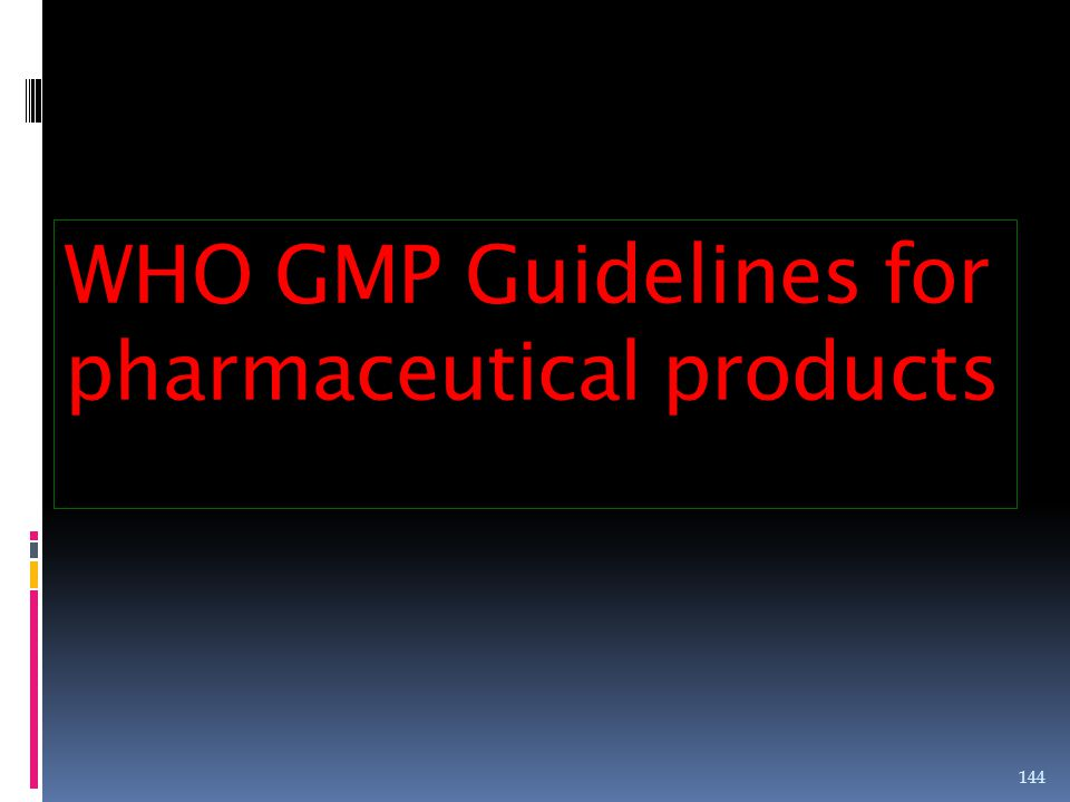 WHO GMP Guidelines for pharmaceutical products