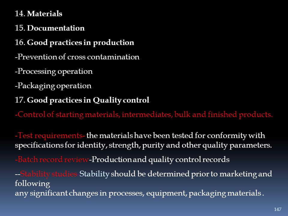 14. Materials 15. Documentation. 16. Good practices in production. Prevention of cross contamination.
