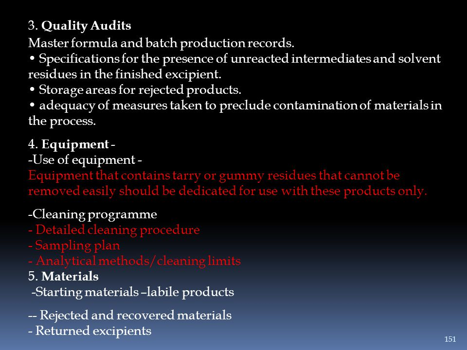 3. Quality Audits Master formula and batch production records.