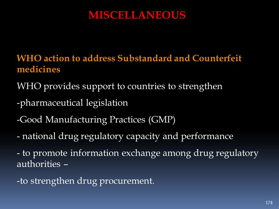 MISCELLANEOUS WHO action to address Substandard and Counterfeit medicines. WHO provides support to countries to strengthen.