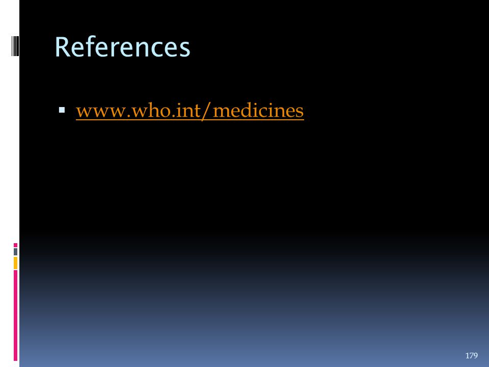 References www.who.int/medicines