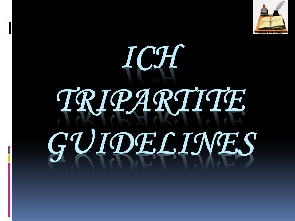 ICH TRIPARTITE GUIDELINES