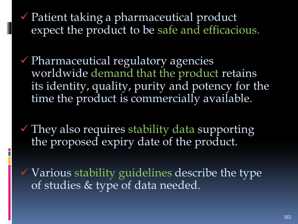 Patient taking a pharmaceutical product expect the product to be safe and efficacious.