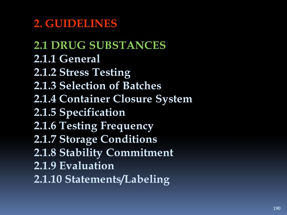 2. GUIDELINES 2.1 DRUG SUBSTANCES. 2.1.1 General. 2.1.2 Stress Testing. 2.1.3 Selection of Batches.