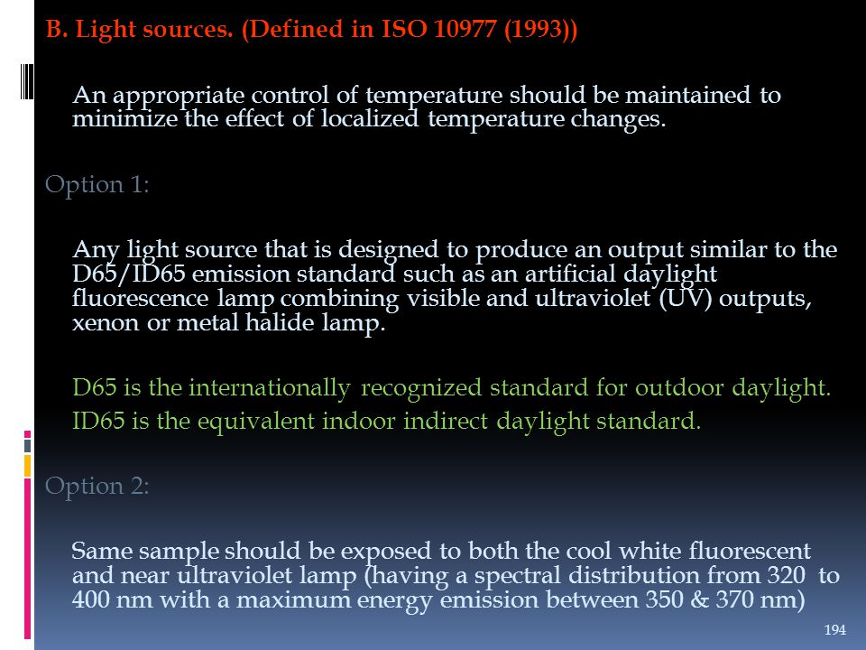 B. Light sources. (Defined in ISO 10977 (1993))