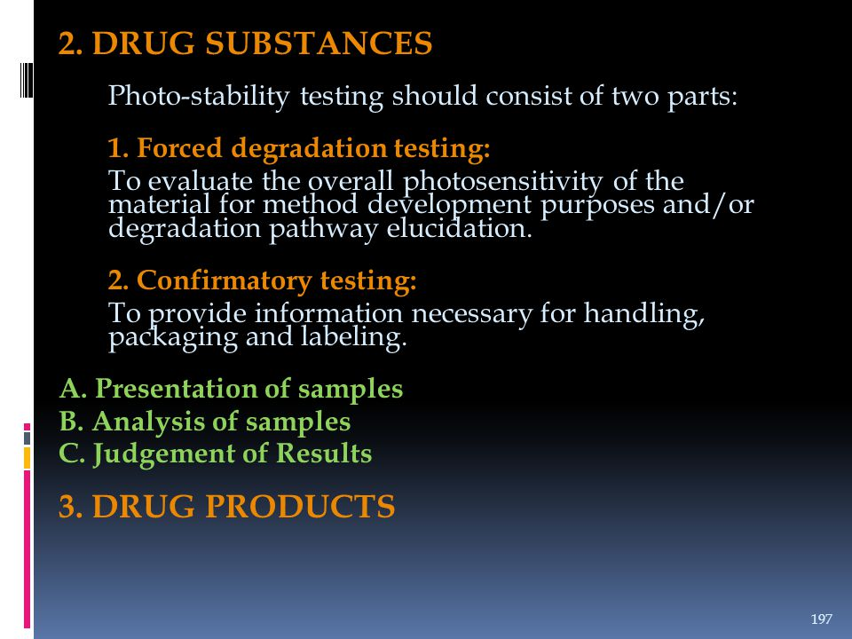 2. DRUG SUBSTANCES 3. DRUG PRODUCTS