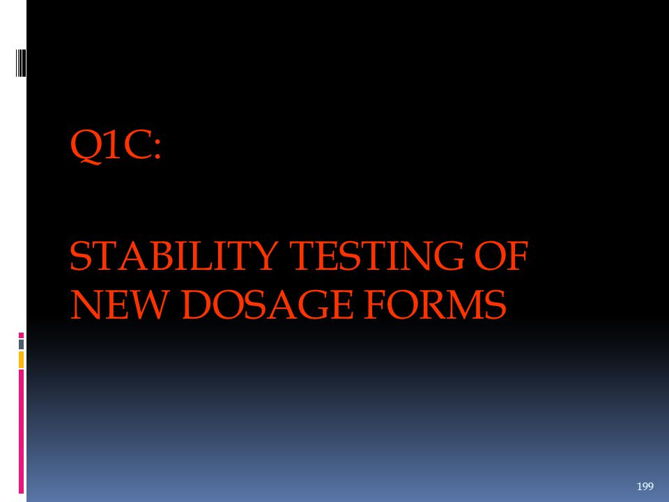 STABILITY TESTING OF NEW DOSAGE FORMS