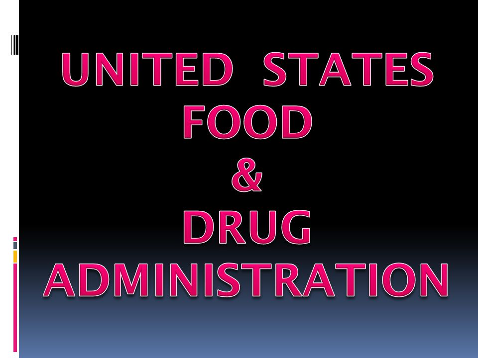 UNITED STATES FOOD & DRUG ADMINISTRATION