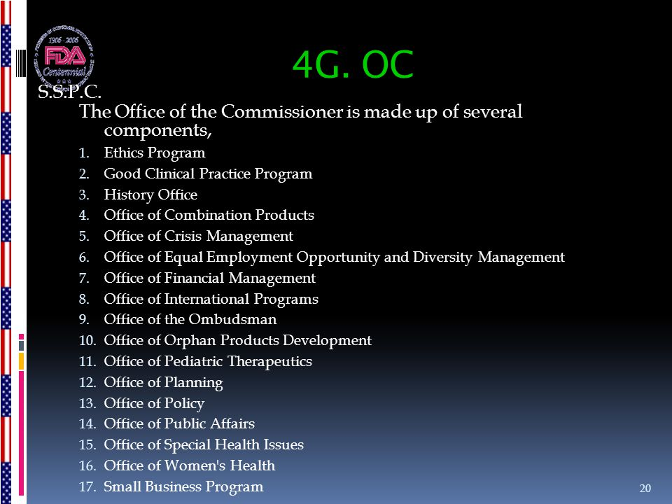 S.S.P.C. 4G. OC. The Office of the Commissioner is made up of several components, Ethics Program.