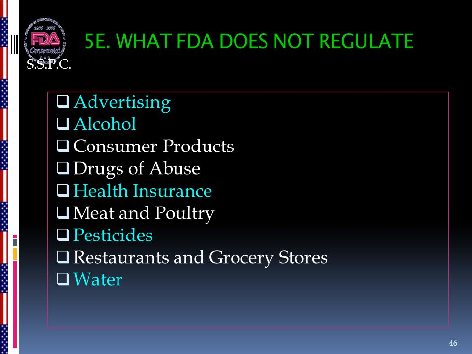 5E. WHAT FDA DOES NOT REGULATE