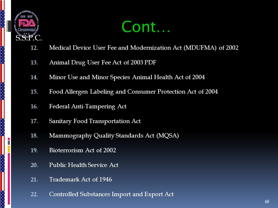 S.S.P.C. Cont… Medical Device User Fee and Modernization Act (MDUFMA) of 2002. Animal Drug User Fee Act of 2003 PDF.