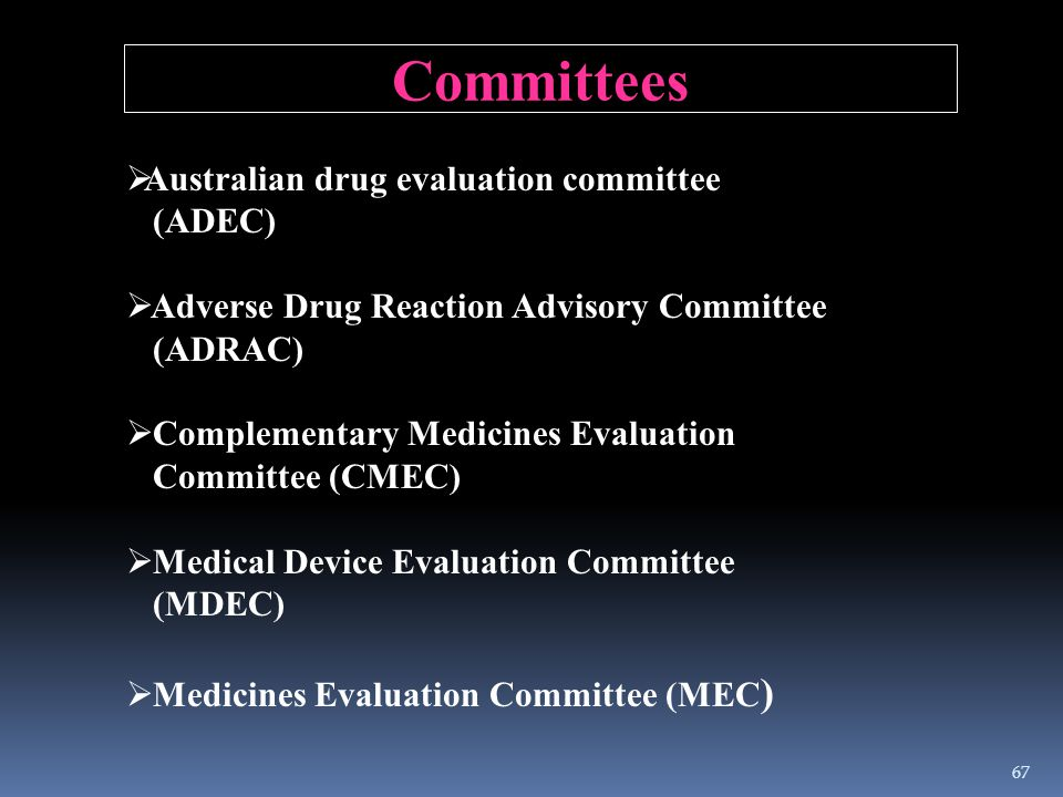 Committees Australian drug evaluation committee (ADEC)