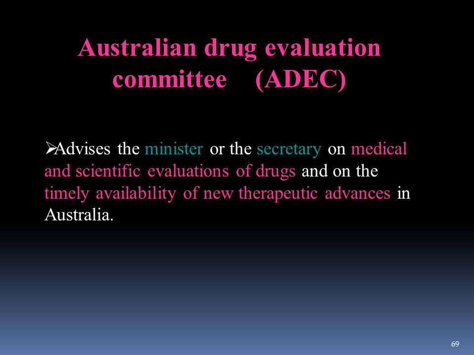 Australian drug evaluation committee (ADEC)