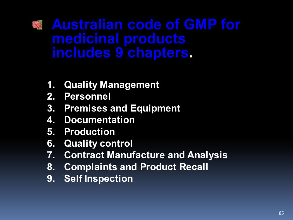 Australian code of GMP for medicinal products includes 9 chapters.