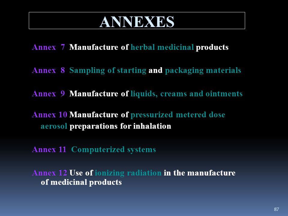 ANNEXES Annex 7 Manufacture of herbal medicinal products