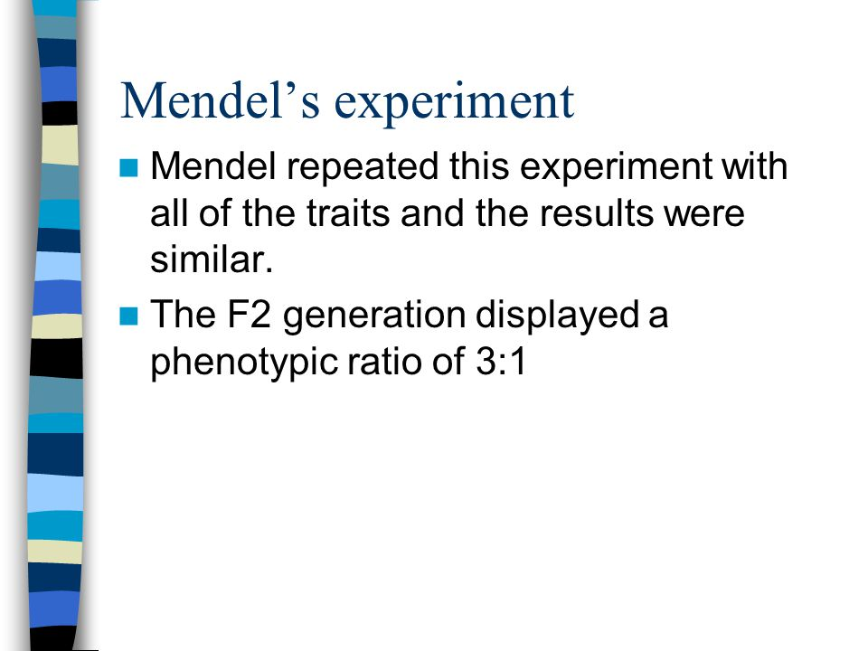 Mendel's experiment Mendel repeated this experiment with all of the traits and the results were similar.