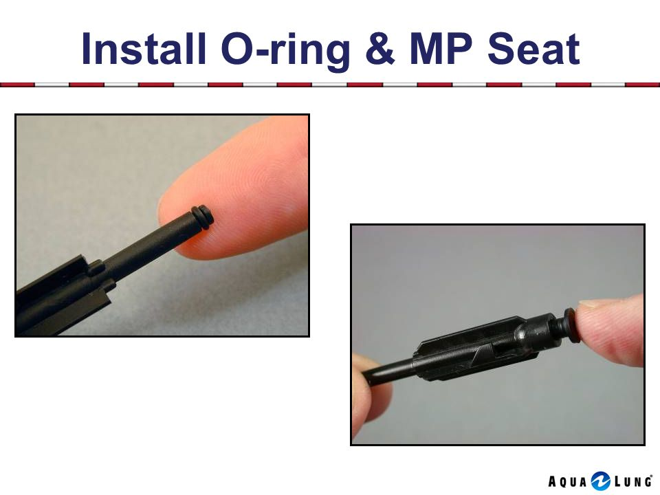 Install O-ring & MP Seat
