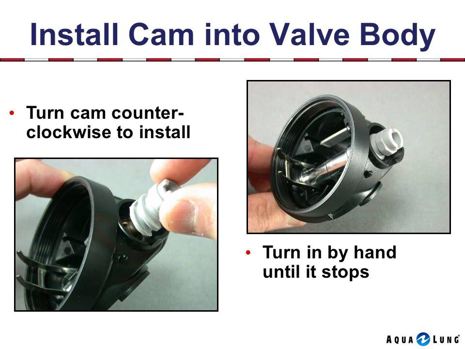 Install Cam into Valve Body