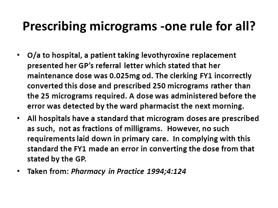 Prescribing micrograms -one rule for all
