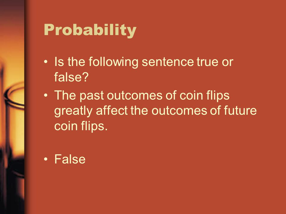 Probability Is the following sentence true or false