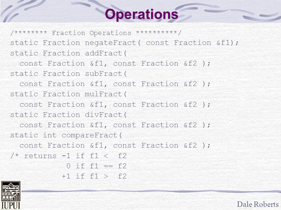 Operations static Fraction negateFract( const Fraction &f1);