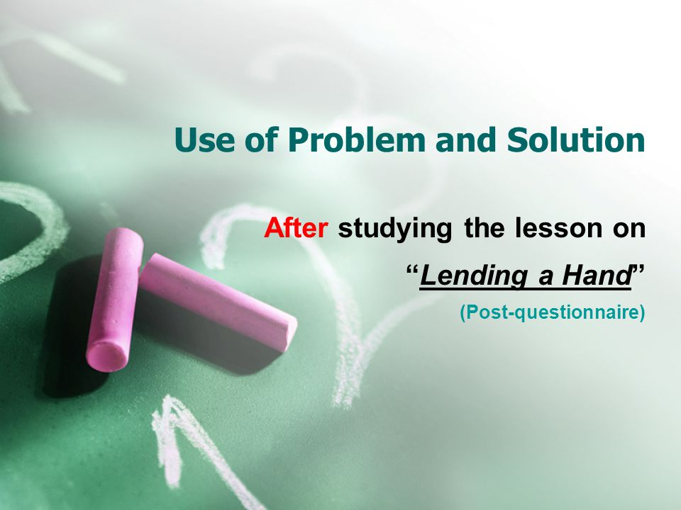 Use of Problem and Solution