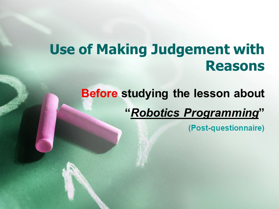 Use of Making Judgement with Reasons