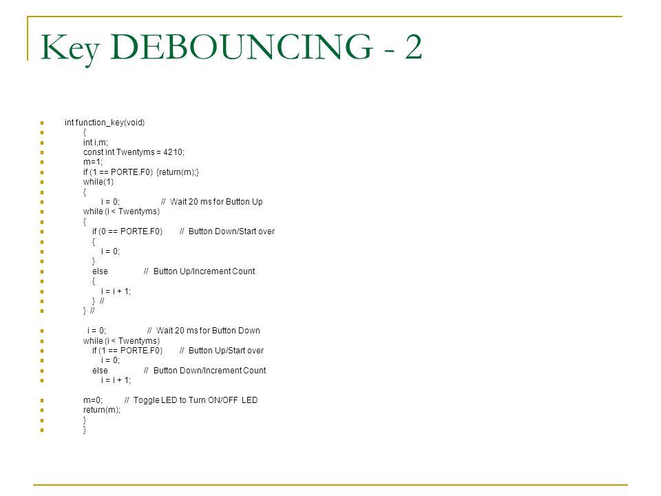 Key DEBOUNCING - 2 int function_key(void) { int i,m;