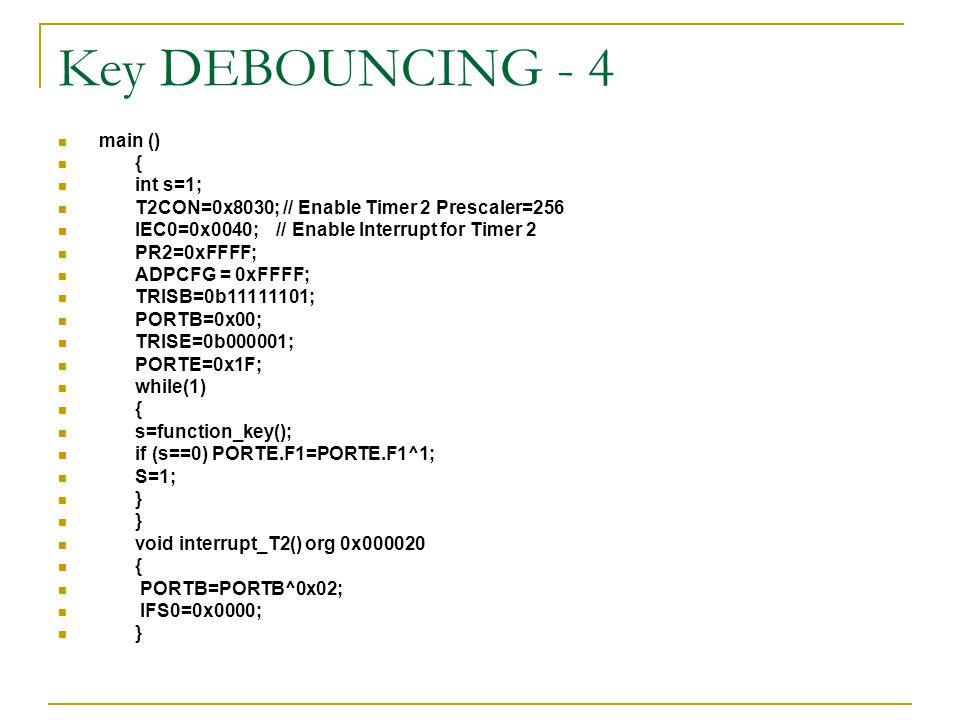 Key DEBOUNCING - 4 main () { int s=1;