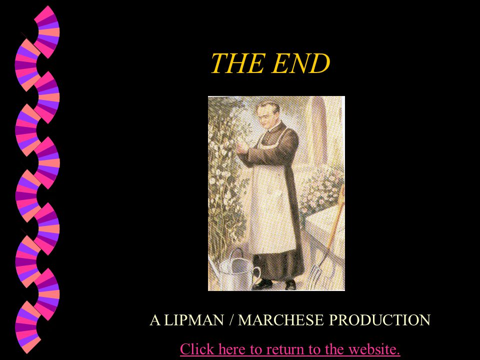 THE END A LIPMAN / MARCHESE PRODUCTION