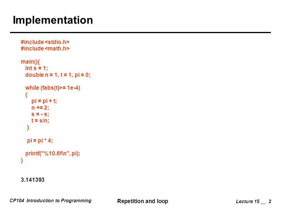 Implementation #include <stdio.h> #include <math.h>