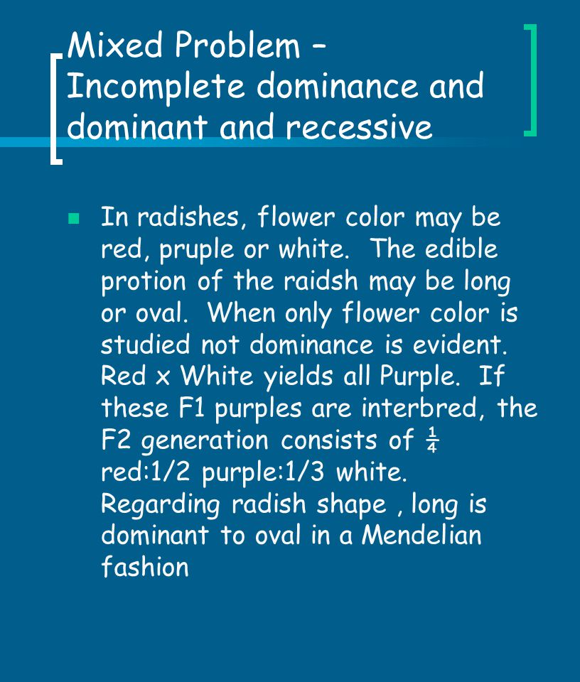 Mixed Problem – Incomplete dominance and dominant and recessive