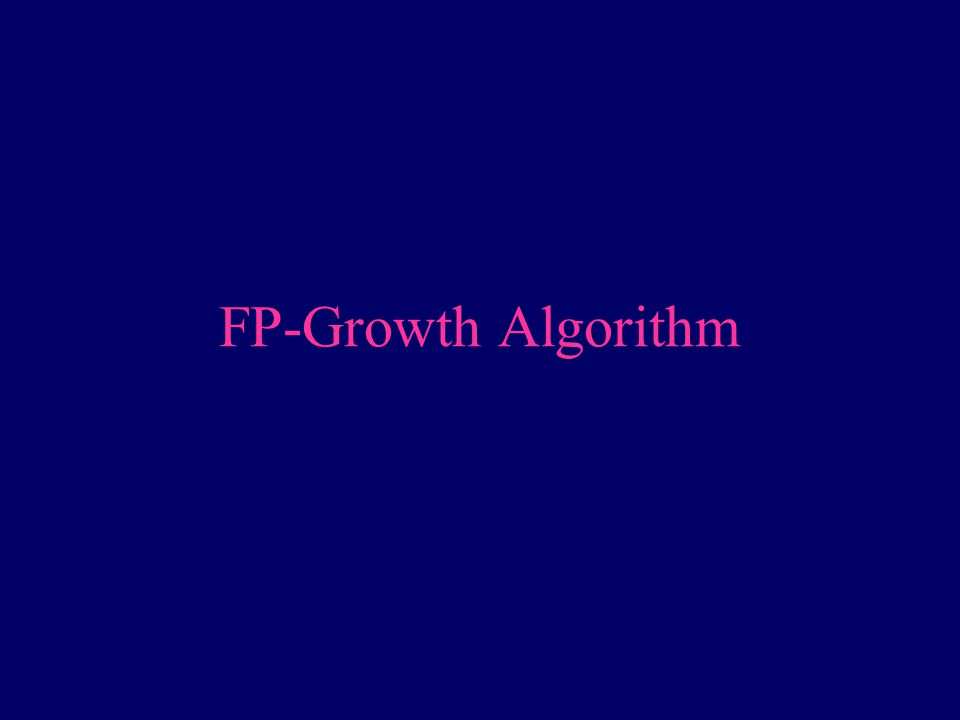 FP-Growth Algorithm