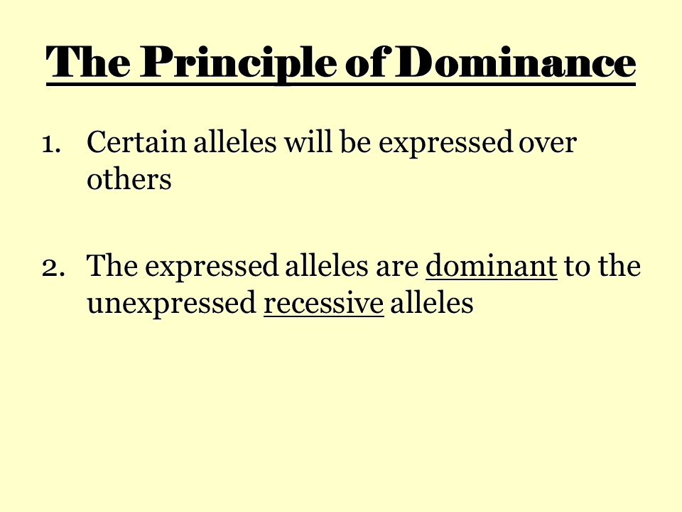 The Principle of Dominance