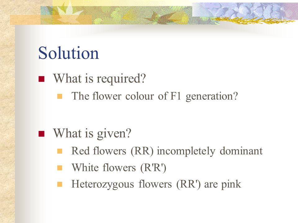 Solution What is required What is given